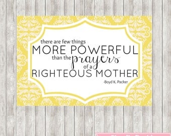 LDS Quote Printable- Power of Mothers Prayer