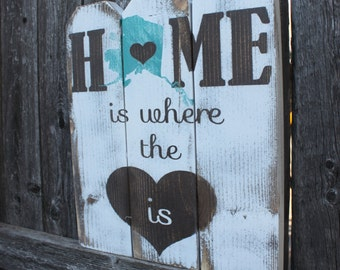 Home is Where the Heart is State Sign- Alaska Sign- Picket Fence- Housewarming Gift- Home Sign- Alaska Home Sign- Home Decor- Custom Sign