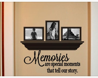 Memories are special moments that tell our story vinyl wall decal