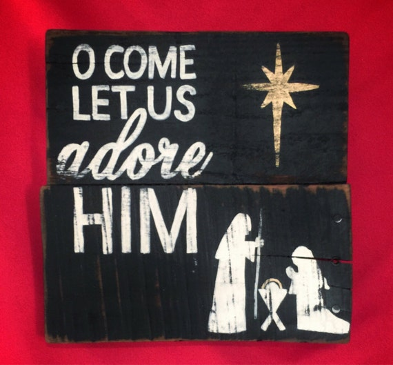 Oh Come Let Us Adore Him Wood Signs Christmas Signs Wood: 301 Moved Permanently