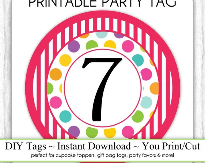 Instant Download - Polka Dot and Stripes Printable Party Tag, 7th Birthday Party Tag, DIY Cupcake Topper, You Print, You Cut