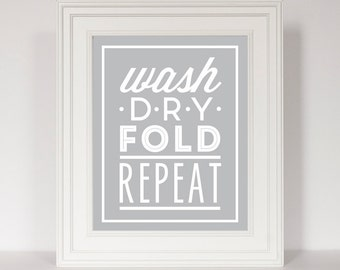 Laundry Print, Laundry Room Sign, Laundry Room Decor, Wash Dry Fold Repeat, Laundry Room Art, Laundry Poster, Motivational Print