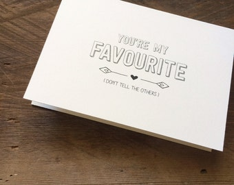You're my favourite (don't tell the others) card