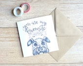 Schnauzer card for fathers day, birthday card or an anniversary card - cute dog Mothers  day card - cute card from dog for dog lover