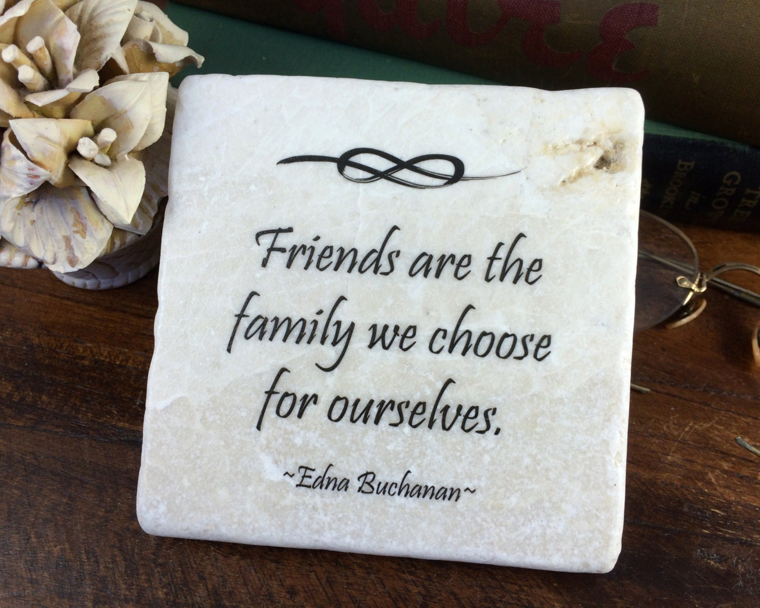 Friend Quote Plaque : Friends are the family we choose for ourselves best friend