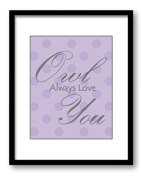Owl Always Love You Print Nursery Art Nursery Baby Art Polka Dots Purple Grey Gray Decor Child Baby