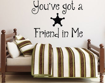 You've got a Friend in Me - Toy Story Inspired Children Vinyl Decal