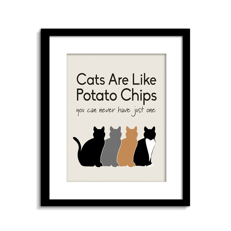 Cats Are Like Potato Chips Cat Sign Funny Cat Wall Art