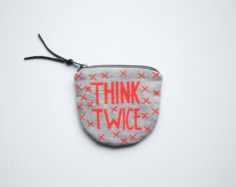 THINK TWICE/ fabric money wallet with hand printed money saving print neon red orange
