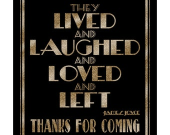 They LIVED and LAUGHED and LOVED and left- thank you for coming -Great Gatsby-instant digital download-black and glitter gold