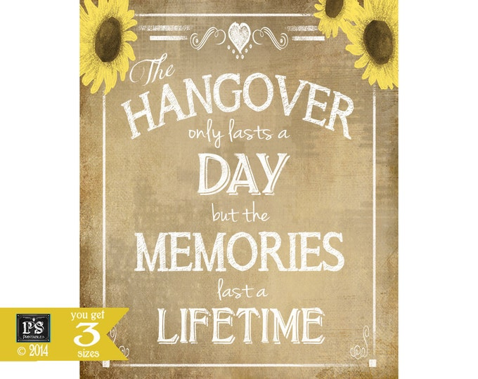 Printable Vintage sunflower Hangover sign - The Memories last a lifetime - Printable file wedding sign - Vintage sunflower Collection