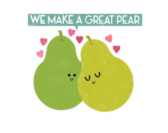 We Make A Great Pear Card
