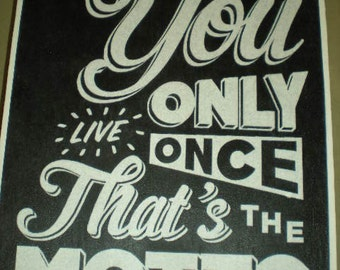 "YOLO - ""You Only Live Once..That's the Motto"" - Black & White Canvas Print - Canvas size 20.3 x 25.4cm - Hand Made"