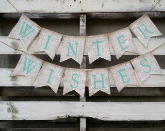 Winter Wishes Burlap Banner, Winter Banner, Christmas Banner, Holiday Decor, Rustic Winter Decor, Bridal Shower Decor, Holiday Photo Prop