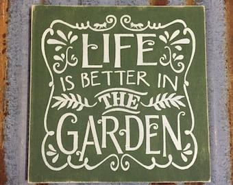 Life Is Better In The Garden - Handmade Wood Sign