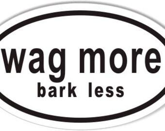 wag more, bark less bumper sticker
