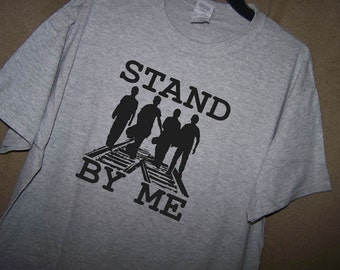 STAND BY ME T Shirt
