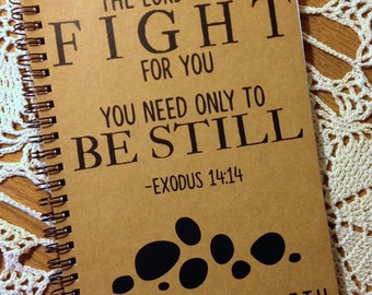 """Personalized Journal,  """"The Lord will FIGHT for you Exodus 14:14"""""""
