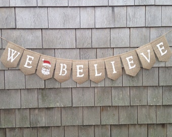 Christmas Decor, Christmas Banner, Believe Banner, Believe Garland, We Believe Burlap Bunting, Burlap Garland, Photo Prop, Santa Banner