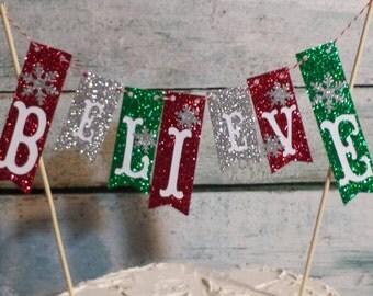 "Cake Bunting, ""Believe"", Christmas, Glitter Paper, Cake Topper, Paper banner"