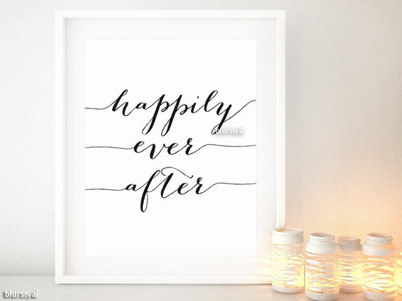 Happily Ever After Printable Calligraphy Print Black Amp White