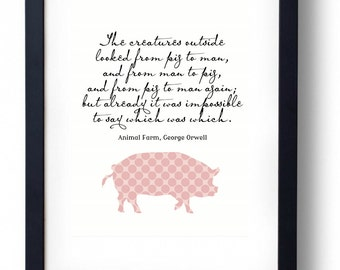 The Creatures Outside Looked From Pig To Man, Animal Farm, George Orwell Print #2