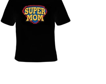 super mom t-shirt cool mothers  tee  mama mother tshirts