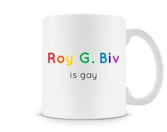 Roy G. Biv is gay Mug - Funny Cool geek nerd witty LGBT humour coffee mug cup gift idea by Teesandthankyou