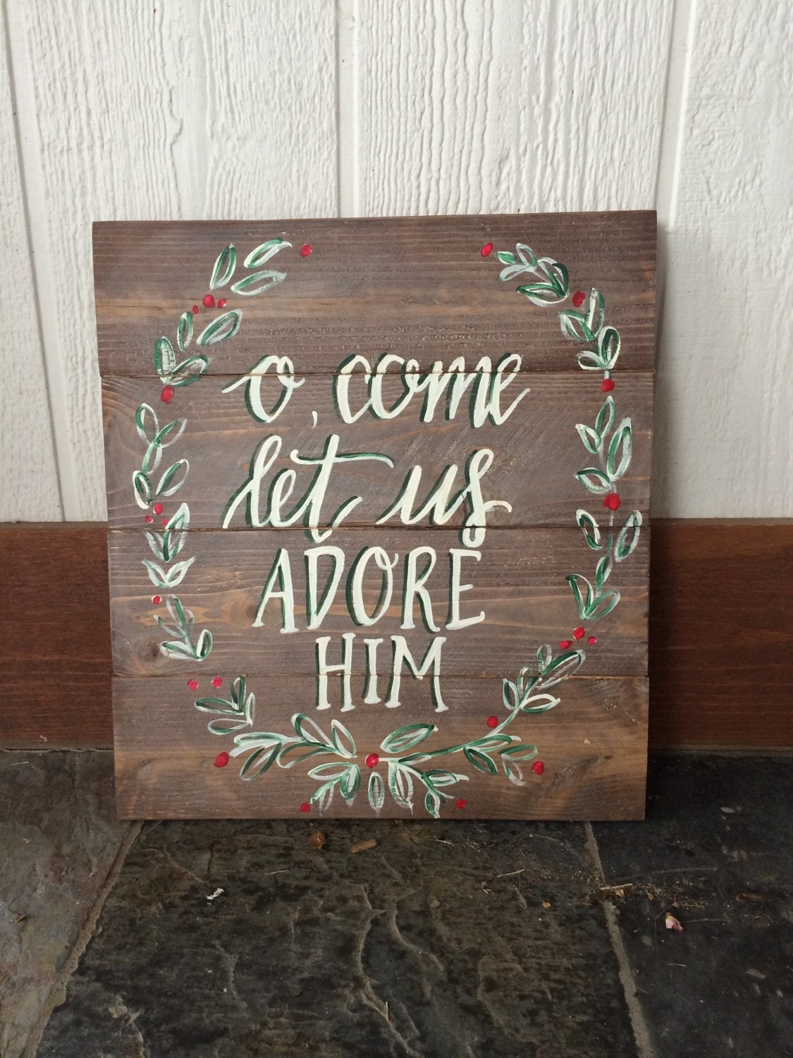 Hand Painted Wooden Sign O Come Let Us Adore Him Ready To
