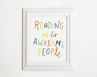Reading is for Awesome People - printable quote 8x10 art print / reading print / reading poster / print for kid's room / hand lettered
