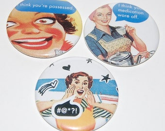 Sale - Set of 3 Cute and Funny Retro Fridge Magnets, Kitchen Magnets, Button Magnets (Size 2 1/4 Inches) - Ready to Ship