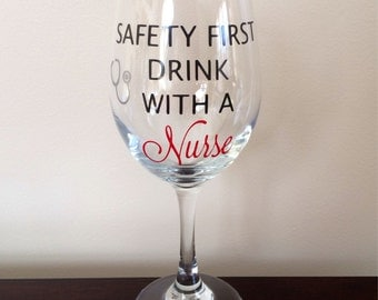 Safety First Drink with a Nurse 20 oz. Wine Glass