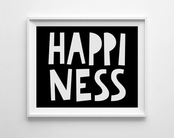 Nursery decor, Digital print, playroom wall art, printable quote, Happiness Sign, Black and white art, typography poster, printable art