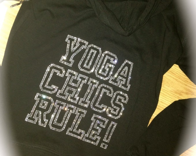 Cyber Monday Sale . Yoga clothing . Yoga chicks rule hoodie . Womens  sweatshirt . Zip up yoga shirt with bling . Ladies Workout sweatshirt