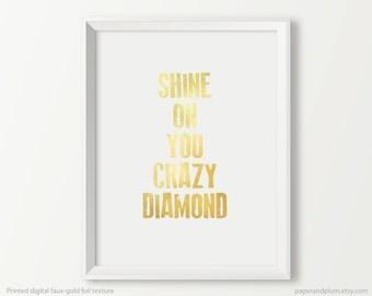 Inspirational Print, Shine On You Crazy Diamond, Inspirational Art, Gold Wall Art, Typographic Print, Gallery Wall Art