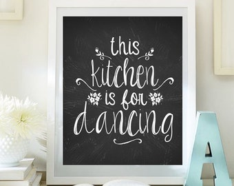 Kitchen art print quote art This kitchen is for dancing print typographic housewarming gift Instant Download printable chalkboard 80-811