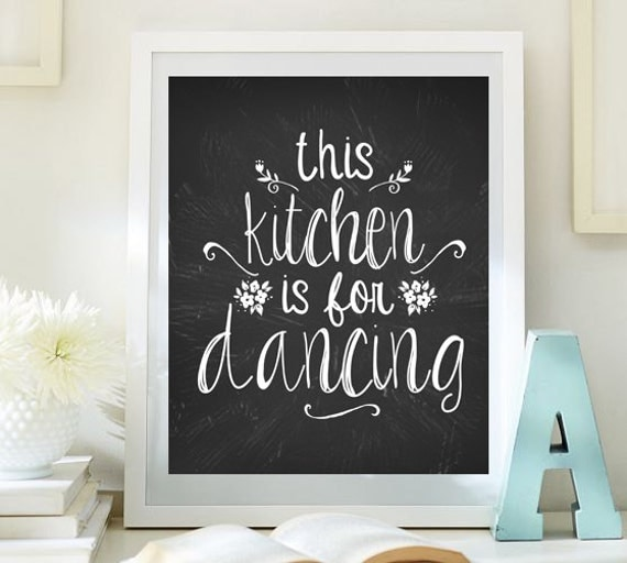 Kitchen Chalkboard Quotes: Kitchen Art Print Quote Art This Kitchen Is For Dancing Print