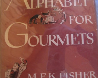 An Alphabet for Gourmets by M.F.K. Fisher