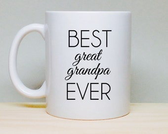 Coffee Mug Gift - Gift For Great Grandpa - Birthday Gift - Personalized Gift - Coffee Mug - Unique Gift Idea - Best Grandfather Ever - Gift