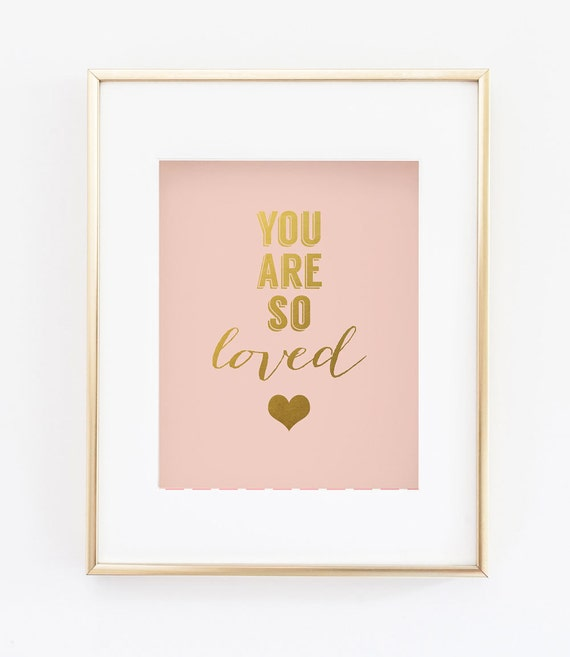 You are so loved print blush pink gold heart faux gold for Pink wall art