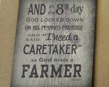 And on 8th Day God Made A Farmer Wood Sign or Canvas  Wall Art- Paul Harvey, Mother's Day, Christmas, Father's Day, FFA,