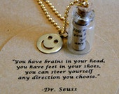 """Bottle includes: """"You have brains in your head, you have feet in your shoes, you can steer yourself any direction you choose."""" -Dr. Seuss"""