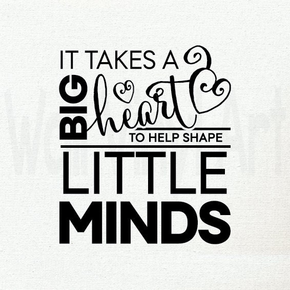 Sweet image for it takes a big heart to shape little minds printable