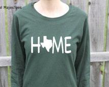 Texas Home Shirt, Long Sleeve Texas Shirt, Womens