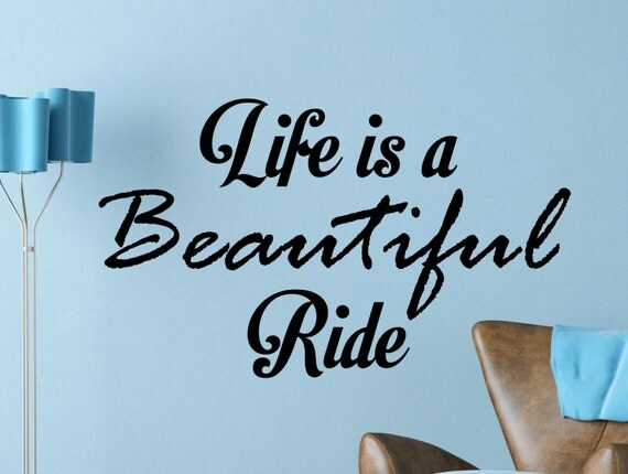 Life Is A Beautiful Ride 1 Quote Motivational By WallVibes