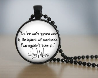 Robin Williams Quote Pendant Necklace or Keychain