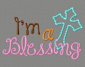 Embroidery design 5x7, I'm a blessing with applique cross, embroidery sayings, new baby embroidery, socuteappliques, Thanksgiving applique