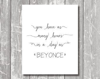 Digi Download - As many hours as Beyonce - Art Print