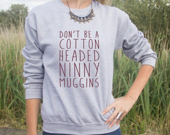Don't Be A Cotton Headed Ninny Muggins Jumper Sweater Funny Elf Christmas Slogan Gift Santa Dont