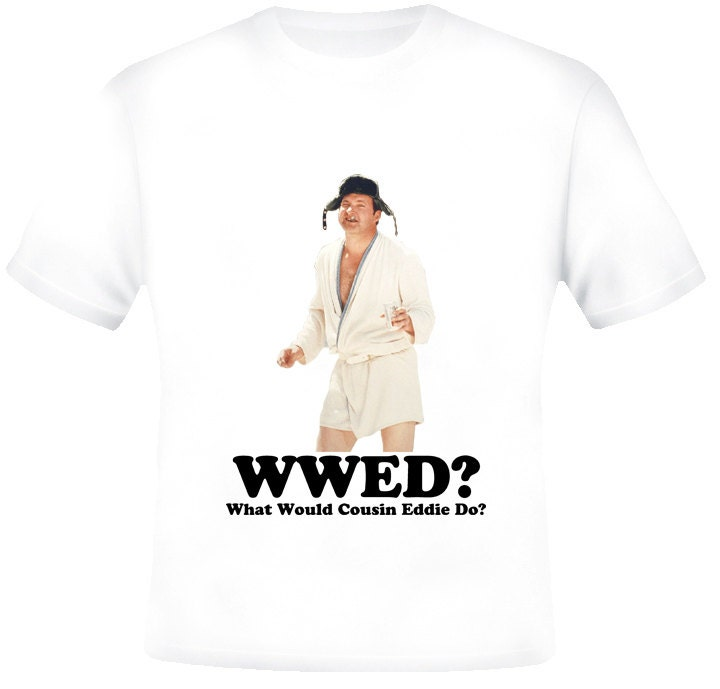 wwjd cousin eddie christmas vacation t shirt